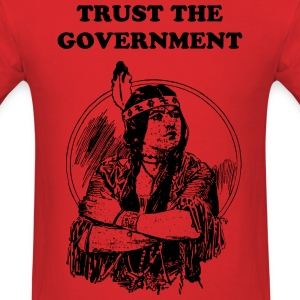 Trust the Government - Men's T-Shirt