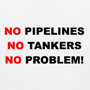 No Pipelines, No Tankers, No Problem! - Men's Premium Tank