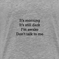 Don't talk to me-Tshirt