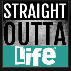 Straight Outta Life - Women's Premium T-Shirt
