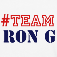 Design ~ TEAM RON G  SHIRT BY RONALD RENEE