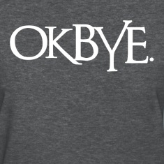OK BYE Farewell Women's T-Shirts