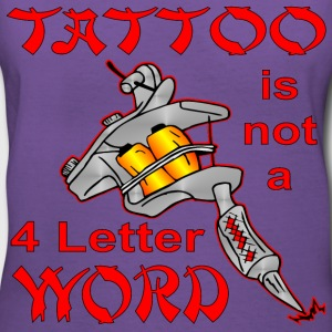 Tattoo Is Not A 4 Letter Word  - Women's V-Neck T-Shirt