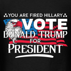 You're Fired Hillary Vote Donald Trump - Men's T-Shirt