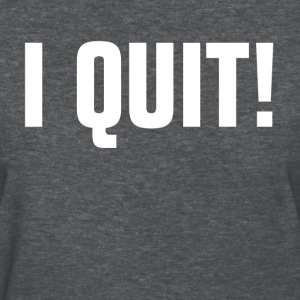 I QUIT! RETIRED BORING LAZY Women's T-Shirts - Women's T-Shirt