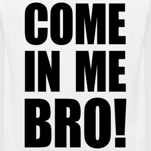 COME IN ME BRO! Sportswear - Men's Premium Tank