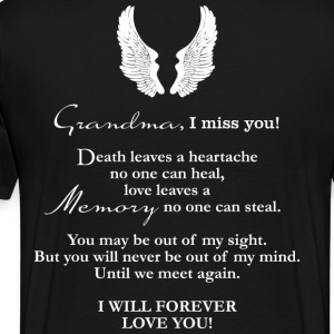 I miss you! I will forever Love you. - Men's Premium T-Shirt