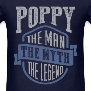 Poppy. The Legend. Gift for Him!  - Men's T-Shirt