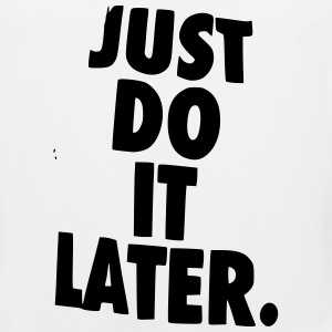 Just Do it Later Sportswear - Men's Premium Tank