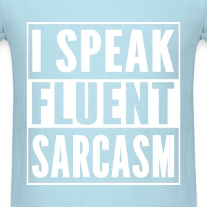 Sarcasm - I speak - Men's T-Shirt