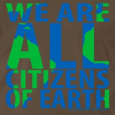 WeAreALLCitizensOfEarth T-Shirts