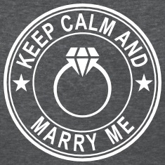 Keep Calm And Marry Me Women's T-Shirts