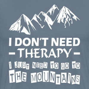 Go To The Mountains Therapy Relax Summer Trip T-Shirts - Men's Premium T-Shirt