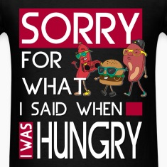 Hungry - Sorry for what I said