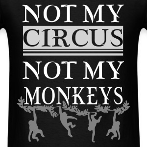 Circus - Not my Circus - Men's T-Shirt
