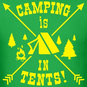 Camping is In Tents T-Shirts - Men's T-Shirt