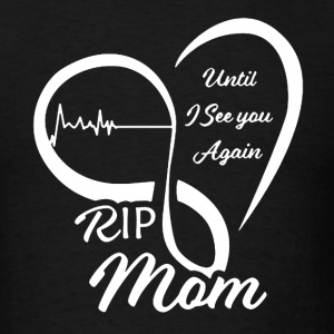 Rip Mom Shirt - Men's T-Shirt