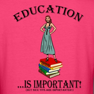 EDUCATION is important..nice TITS are importanter! Women's T-Shirts - Women's V-Neck T-Shirt