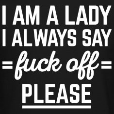 I Am A Lady Funny Quote Long Sleeve Shirts