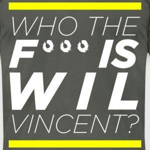 Who the **** is Wil Vincent - Men's T-Shirt by American Apparel