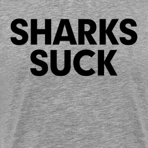 Sharks Suck T-Shirts - Men's Premium T-Shirt