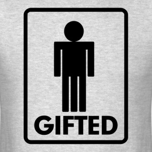Gifted Men FUNNY T-Shirts - Men's T-Shirt