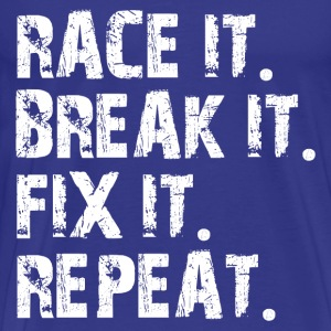 RACE-BREAK-FIX-REPEAT - Men's Premium T-Shirt