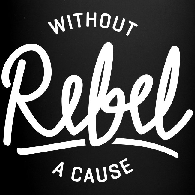 Rebel without a cause!