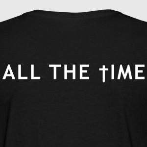 All the time Women's T-Shirts - Women's T-Shirt