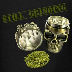 Still Grinding - Men's T-Shirt