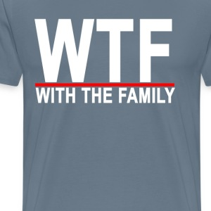wtf__with_the_family_ - Men's Premium T-Shirt