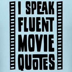 I Speak Fluent Movie Quotes - Men's T-Shirt
