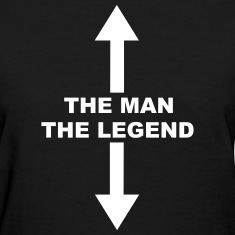The Man The Legend Women's T-Shirts