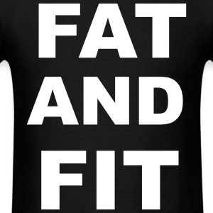 Fat and Fit T-Shirts - Men's T-Shirt