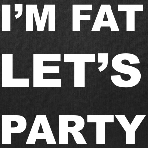 I'm Fat Let's Party Bags & backpacks - Tote Bag