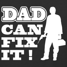 Dad Can Fix It T-Shirts