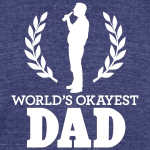 WORLD'S OKAYEST DAD T-Shirts - Unisex Tri-Blend T-Shirt