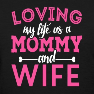 Loving Mommy And Wife - Women's T-Shirt