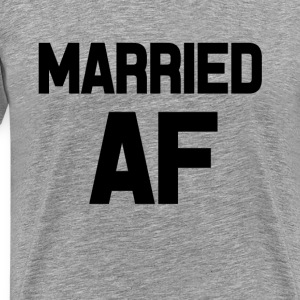 Married AF funny saying shirt - Men's Premium T-Shirt