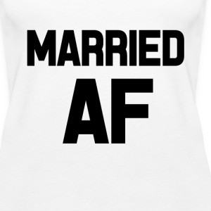 Married AF funny saying shirt - Women's Premium Tank Top