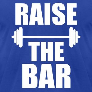 Raise the Bar funny fitness gym saying shirt - Men's T-Shirt by American Apparel