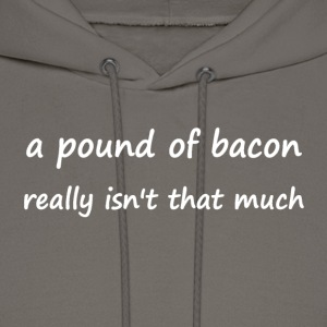 A pound of bacon - Men's Hoodie