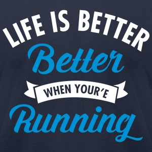 Life Is Better When You're Running T-Shirts - Men's T-Shirt by American Apparel