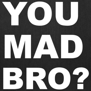 You Mad Bro? Bags & backpacks - Tote Bag