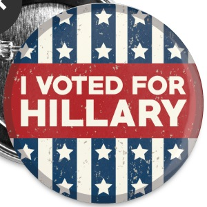 I Voted For Hillary - Large Buttons