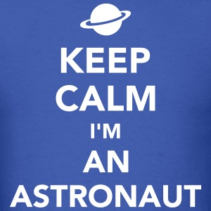 Keep calm I'm an Astronaut T-Shirts - Men's T-Shirt
