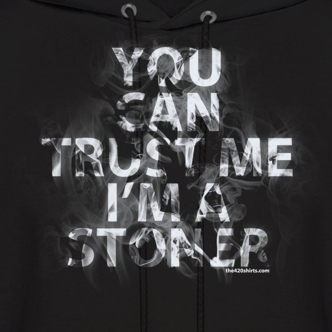 trust me, i'm a stoner - Hoodie / male