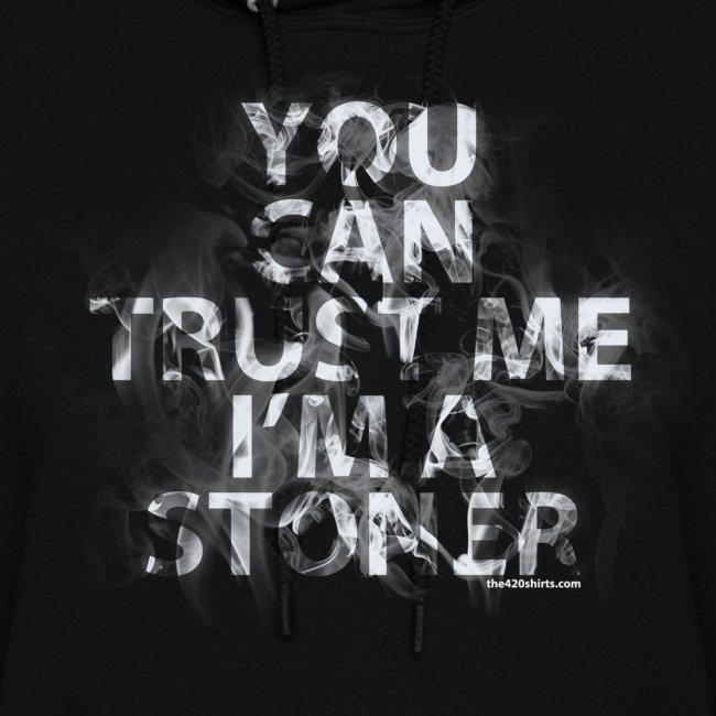 trust me, i'm a stoner - Hoodie / female