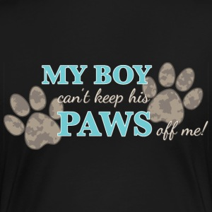 My Boy Can't Keep Paws Off Me, Dog Prints - Women's Premium T-Shirt