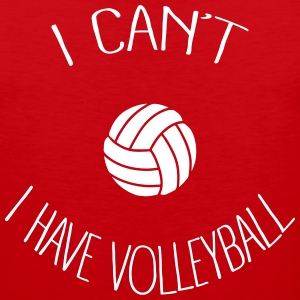 I can't I have Volleyball Sportswear - Men's Premium Tank